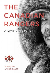 Or how about this book about the history of the Canadian Rangers by P. Whitney Lackenbauer?