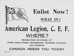 Caption: It was not legal to recruit Americans into the Canadian Expeditionary Force within the United States. But recruiting posters and flyers were plentiful, especially along the U.S. / Canadian border.