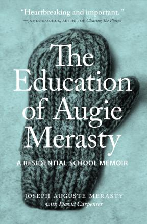 Book-Cover-the-Education-of-Augie-Merasty_large