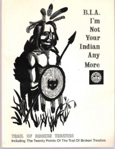 Cover from The Trail of Broken Treaties: B.I.A. I'm Not Your Indian Any More (Akwesasne: Akwesasne Notes, 1973)