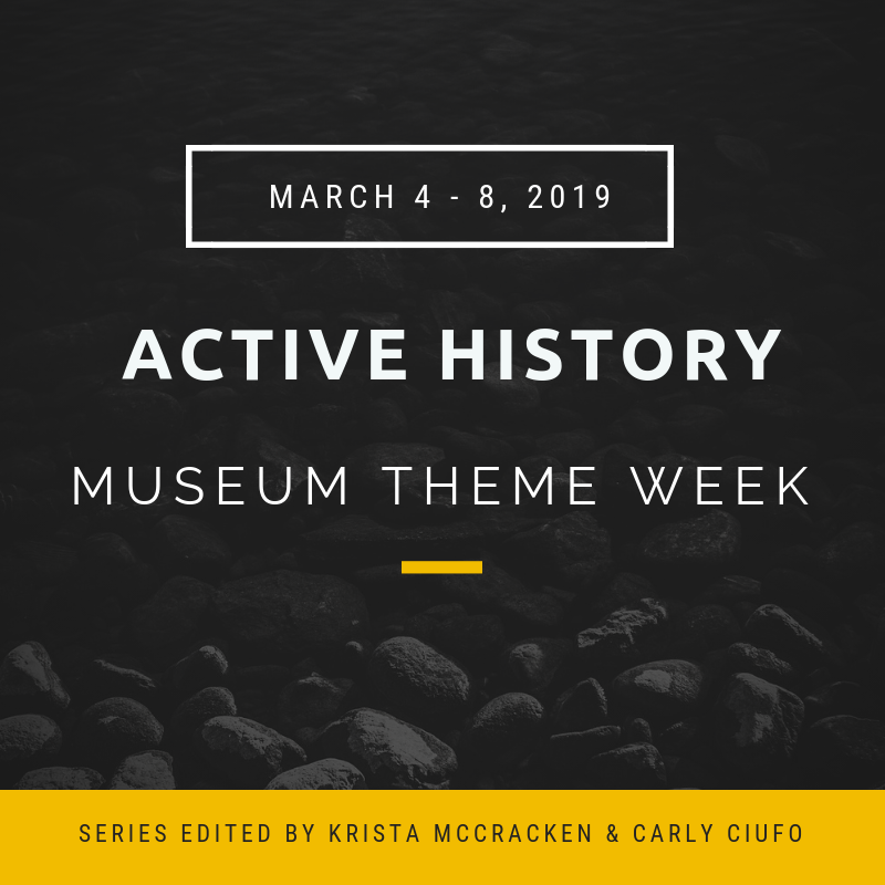 Active History Museum Theeme Week March 4 -8 written on black background